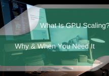 What Is GPU Scaling? Why And When You Need It