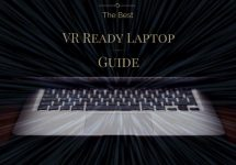 The Best VR Laptops 2020: A Guide with Reviews