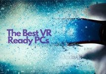 The Best VR-Ready PCs 2020: What to Look For (& Recommendations)